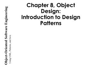 Chapter 8, Object Design: Introduction to Design Patterns