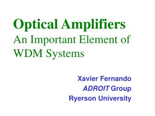Optical Amplifiers An Important Element of  WDM Systems