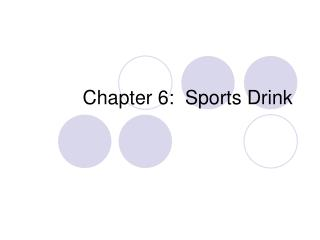 Chapter 6:  Sports Drink