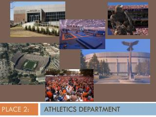 PLACE 2:        ATHLETICS DEPARTMENT