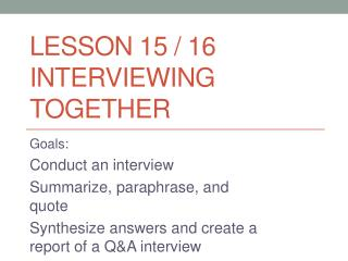 Lesson  15 / 16 Interviewing Together