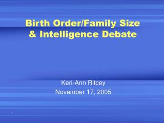 Birth Order/Family Size & Intelligence Debate