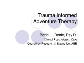 Trauma Informed  Adventure Therapy