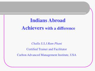 Indians Abroad  Achievers  with a difference