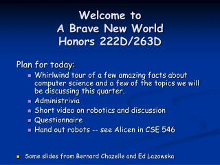Welcome to  A Brave New World Honors 222D/263D