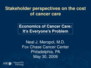 Stakeholder perspectives on the cost of cancer care
