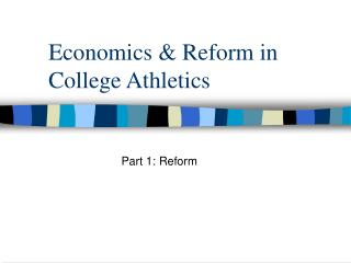 Economics & Reform in College Athletics
