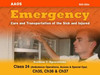 Class 24  (Ambulance Operations, Access & Special Ops) Ch35, Ch36 & Ch37