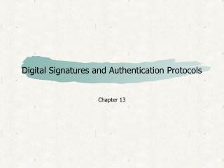 Digital Signatures and Authentication Protocols
