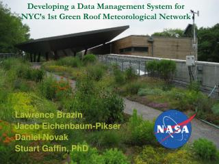 Developing a Data Management System for NYC s 1st Green Roof Meteorological Network