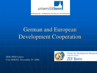 German and European  Development Cooperation  ZEFa PhD Course  Uwe HOLTZ, November 29, 2006