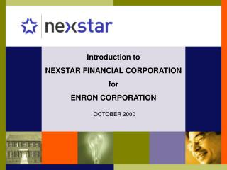 Introduction to NEXSTAR FINANCIAL CORPORATION for ENRON CORPORATION
