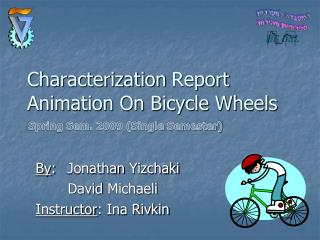 Characterization Report Animation On Bicycle Wheels
