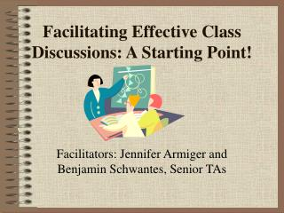 Facilitating Effective Class Discussions: A Starting Point