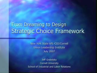 From Dreaming to Design Strategic Choice Framework