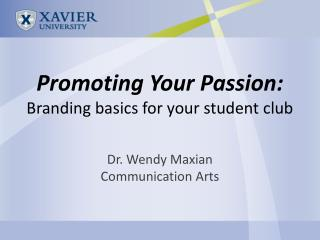 Promoting Your Passion:  Branding basics for your student club