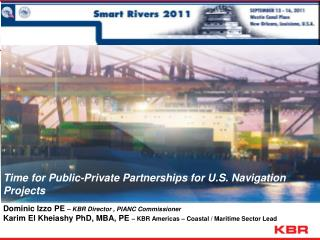 Time for Public-Private Partnerships for U.S. Navigation Projects