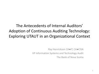 The Antecedents of Internal Auditors' Adoption of Continuous Auditing Technology: Exploring UTAUT in an Organizational