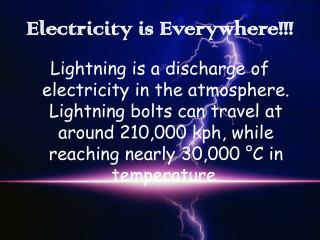 Electricity is Everywhere!!!