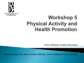 Workshop 5 Physical  Activity and Health  Promotion