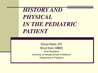 HISTORY AND PHYSICAL  IN THE PEDIATRIC PATIENT