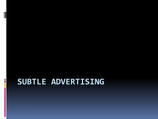 Subtle Advertising