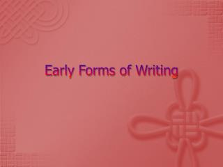 Early Forms of Writing