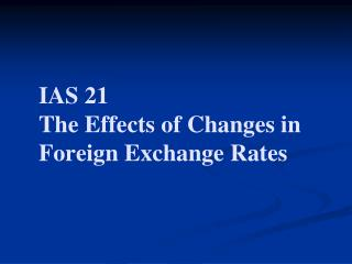 IAS 21 The Effects of Changes in Foreign Exchange Rates