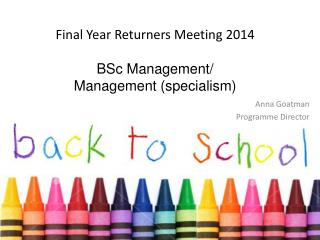 Final Year Returners  Meeting  2014 BSc  Management/  Management (specialism )