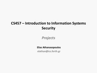 CS457 – Introduction to Information Systems Security Projects