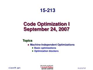 Code Optimization I September 24, 2007