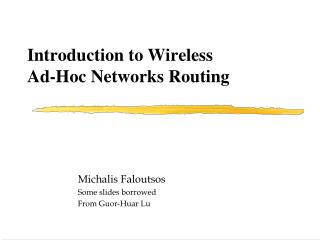Introduction to Wireless Ad-Hoc Networks Routing