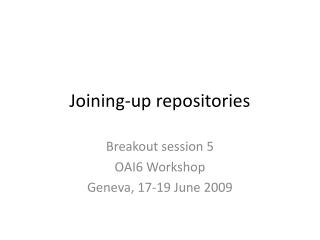 Joining-up repositories