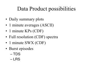 Data Product possibilities