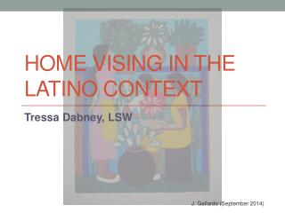 Home Vising in the Latino Context