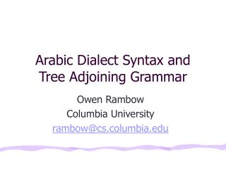 Arabic Dialect Syntax and Tree Adjoining Grammar