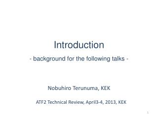 Introduction - background for the following talks -