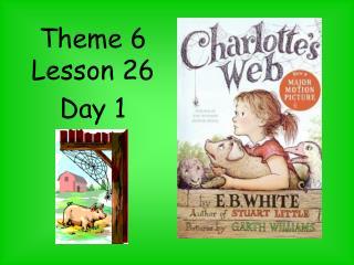 Theme 6 Lesson 26 Day 1