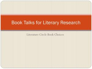 Book Talks for Literary Research