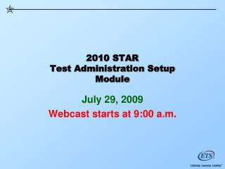 2010 STAR Test Administration Setup Module