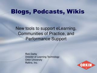 Blogs, Podcasts, Wikis