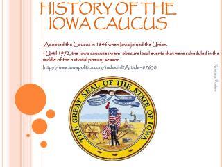 HISTORY OF THE IOWA CAUCUS