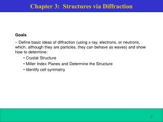 Chapter 3:  Structures via Diffraction
