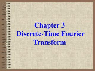 Chapter 3  Discrete-Time Fourier Transform