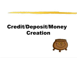 Credit/Deposit/Money Creation