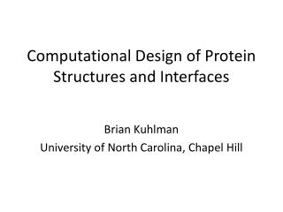 Computational Design of Protein Structures and Interfaces
