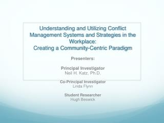Understanding and Utilizing Conflict Management Systems and Strategies in the Workplace:  Creating a Community-Centric P