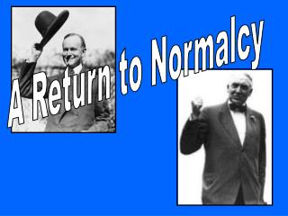A Return to Normalcy