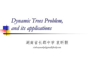 Dynamic Trees Problem,  and its applications