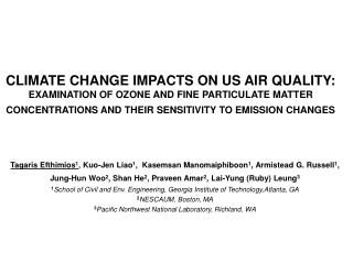 Regional future O 3  and PM 2.5  levels & components over US Future emissions Future climate